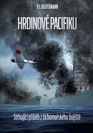 Hrdinové Pacifiku - Peter T. Deutermann