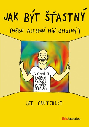 Jak být šťastný - Lee Crutchley