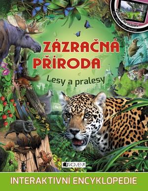 Zázračná příroda - Lesy a pralesy - kolektiv autorů