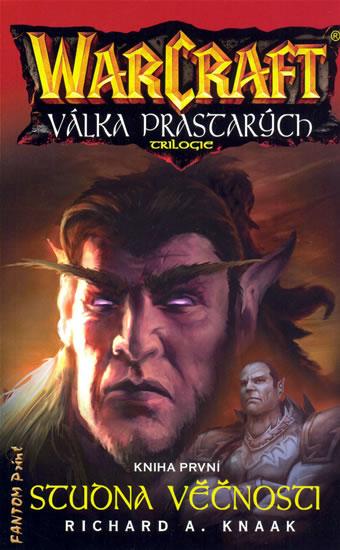 WarCraft - Válka prastarých - Studna věčnosti - Richard A. Knaak /bazarové zboží/