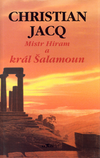 Mistr Hiram a král Šalamoun - Christian Jacq