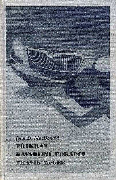 Třikrát havarijní poradce Travis McGee - John D. MacDonald /bazarové zboží/