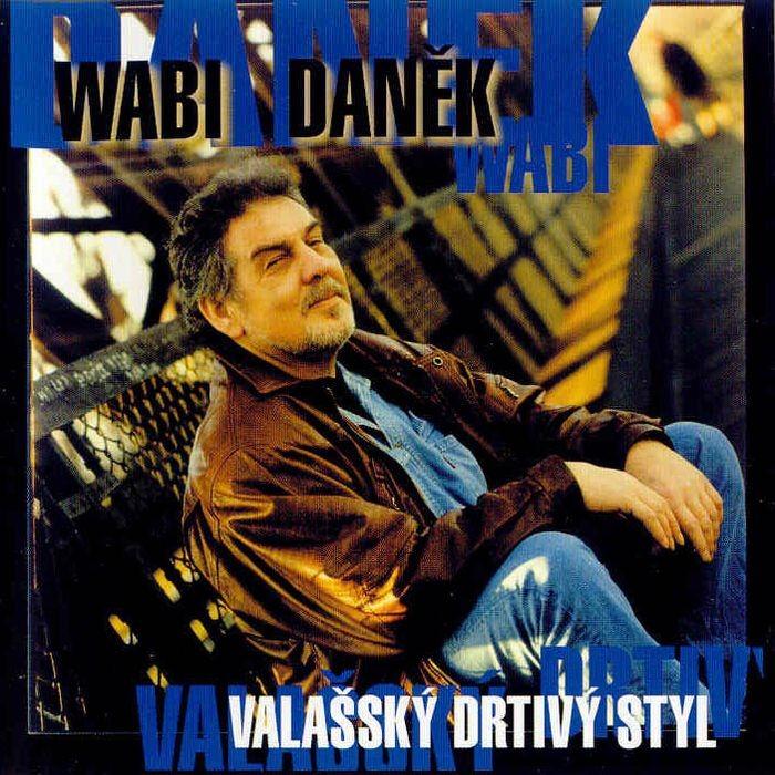 Wabi Daněk - Valašský drtivý styl - CD /plast/