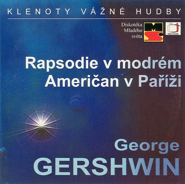 George Gershwin - Rapsodie v modrém / Američan v Paříži - CD /plast/