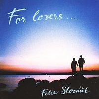 Felix Slováček - For lovers - CD /plast/