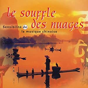 Le souffle ge nuages - Sensibilité de la musique chinoise - CD /plast/