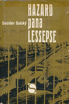 Hazard pana Lessepse - Desider Galský /bazarové zboží/
