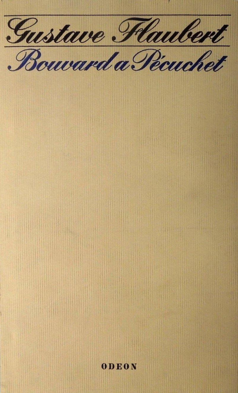 Bouvard a Pecuchet - Gustave Flaubert /bazarové zboží/