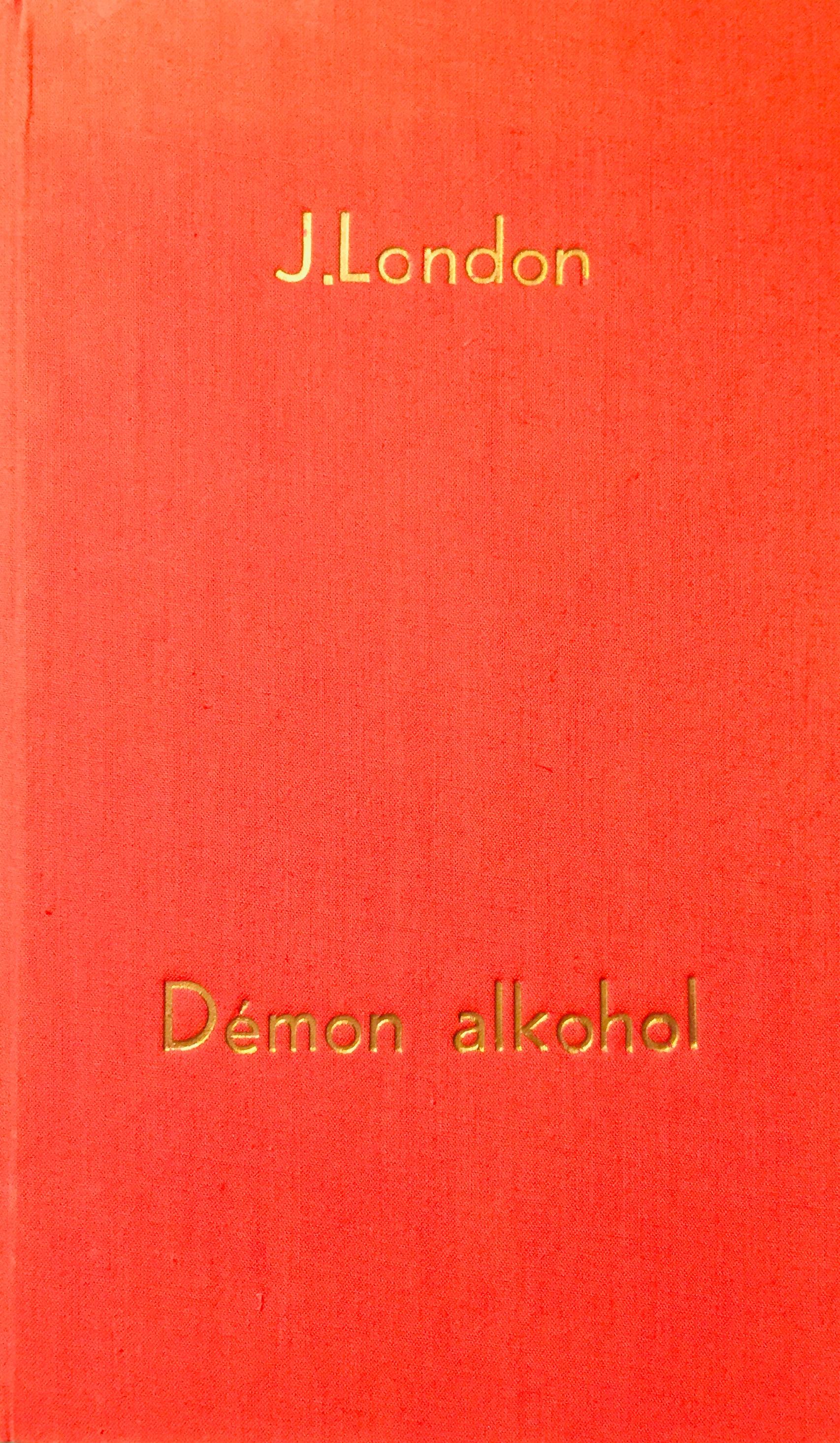 Démon alkohol - J. London /bazarové zboží/