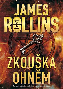 Zkouška ohněm - James Rollins /bazarové zboží/
