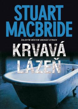 Krvavá lázeň - Stuart MacBride