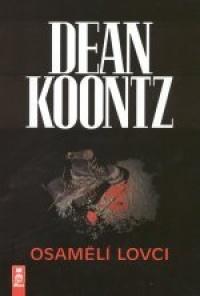 Osamělí lovci - Dean Koontz /bazarové zboží/