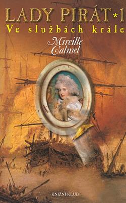Lady pirát 1 - Ve službách krále - Mireille Calmel