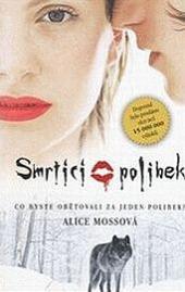Smrtící polibek - Alice Mossová