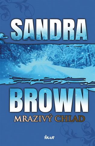 Mrazivý chlad - Sandra Brown