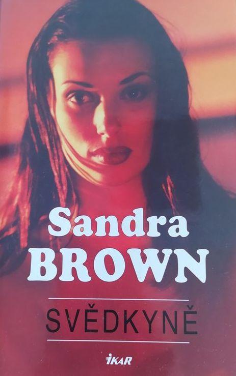 Svědkyně - Sandra Brown /bazarové zboží/