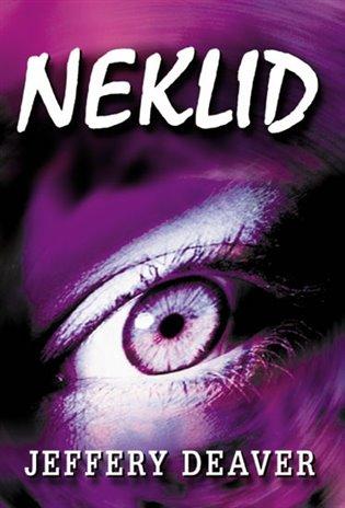 Neklid - Jeffery Deaver