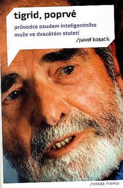 Tigrid, poprvé - Pavel Kosatík