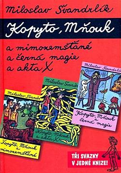 Kopyto, Mňouk a mimozemšťané / a černá magie / a akta X - Miloslav Švandrlík /bazarové zboží/