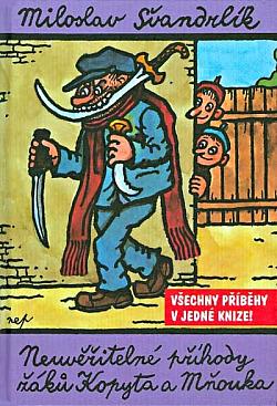 Neuvěřitelné příhody žáků Kopyta a Mňouka - Miloslav Švandrlík /bazarové zboží/