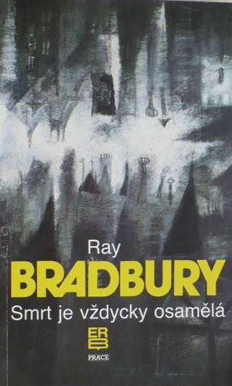 Smrt je vždycky osamělá - Ray Bradbury /bazarové zboží/