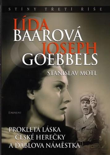 Lída Baarová & Joseph Goebbels - Stíny třetí říše - Stanislav Motl /bazarové zboží/