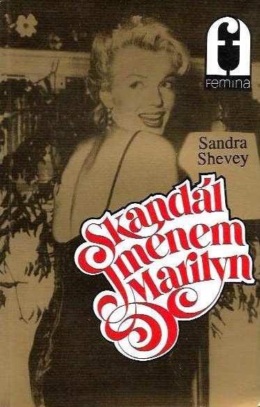 Skandál jménem Marilyn - Sandra Shevey /bazarové zboží/