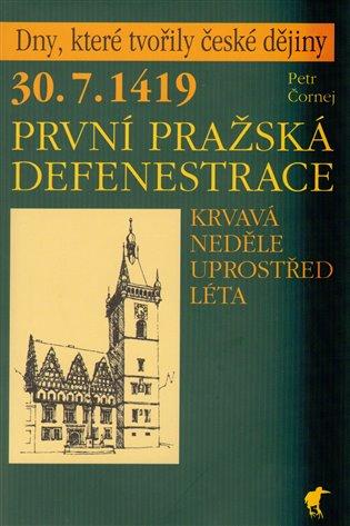30.7. 1419 - První pražská defenestrace - Petr Čornej /bazarové zboží/
