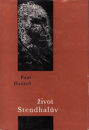 Život Stendhalův - Paul Hazard /bazarové zboží/