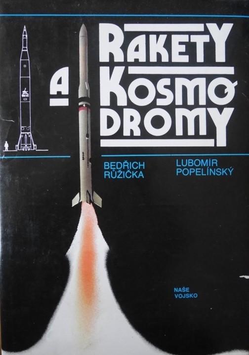 Rakety a kosmodromy - Bedřich Růžička a Lubomír Popelínský /bazarové zboží/