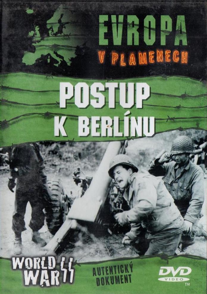 Evropa v plamenech - Postup k Berlínu - DVD /plast/