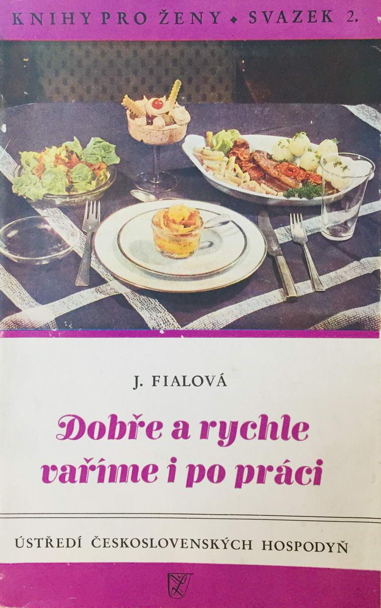 Dobře a rychle vaříme i po práci - Juliana Fialová /bazarové zboží/