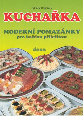 Kuchařka - Moderní pomazánky pro každou příležitost - Zdeněk Roubínek /bazarové zboží/