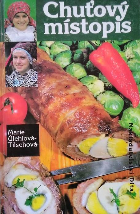 Chuťový místopis - Marie Úlehlová-Tilschová /bazarové zboží/