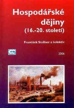 Hospodářské dějiny (16.-20. století) - František Stellner a kolektiv /bazarové zboží/