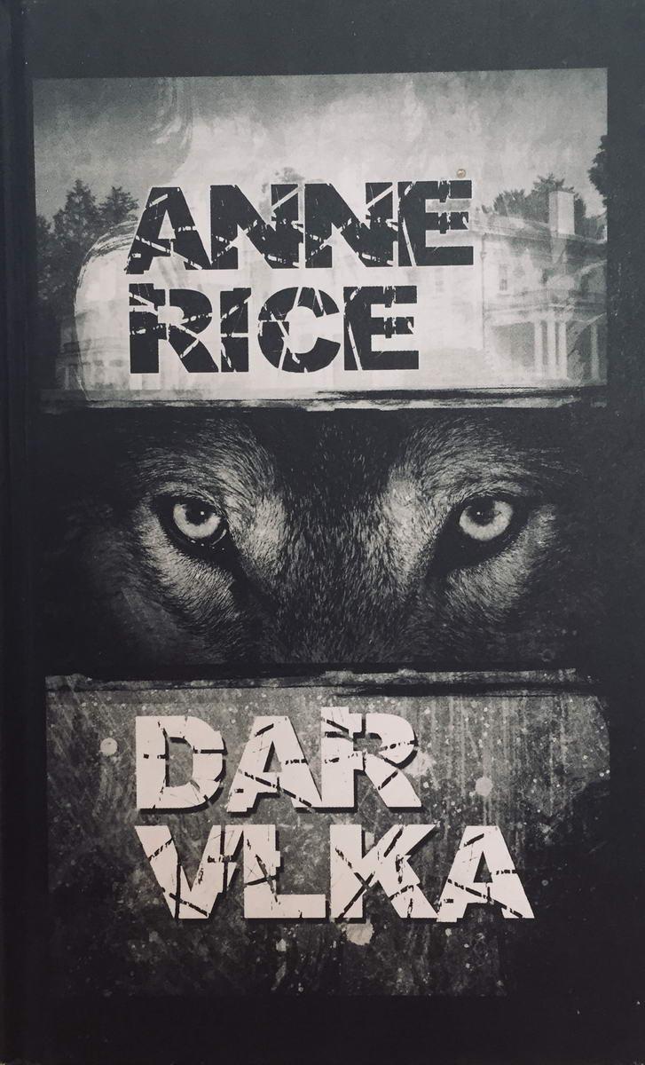 Dar vlka - Anne Rice /bazarové zboží/