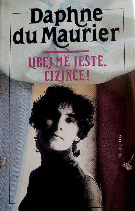 Líbej mě ještě, cizinče! - Daphne de Maurier /bazarové zboží/