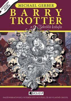 Barry Trotter a Zdechlá kobyla - Michael Gerber /bazarové zboží/