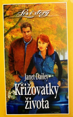 Křižovatky života - Janet Dailey /bazarové zboží/