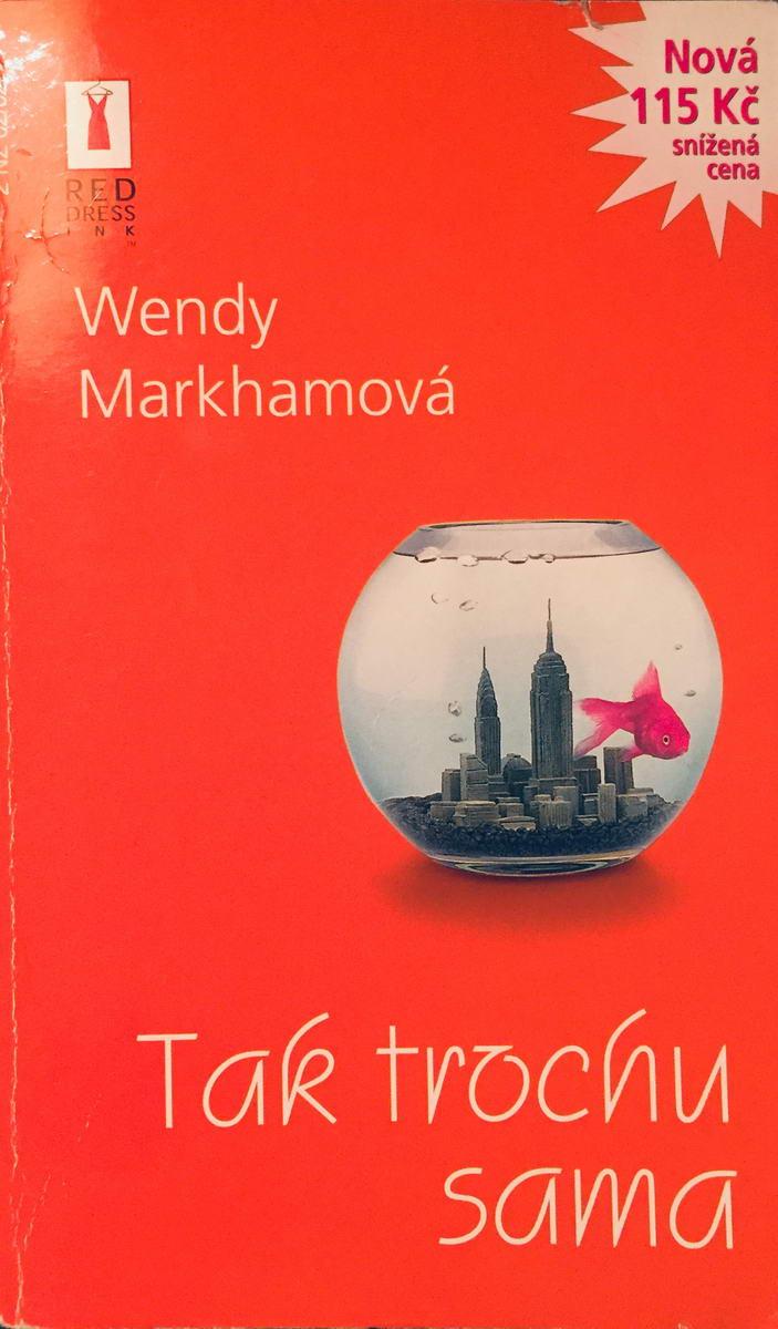 Tak trochu sama - Wendy Markhamová /bazarové zboží/