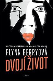 Dvojí život - Flynn Berry