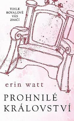 Prohnilé království - Erin Watt