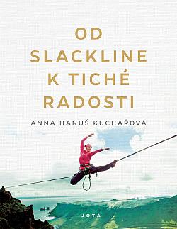 Od slackline k tiché radosti - Anna Hanuš Kuchařová