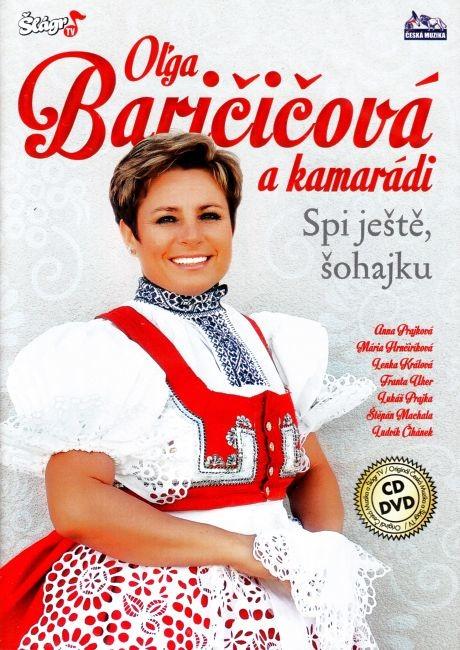 Olga Baričičová a kamarádi - Spi ještě šohajku - CD+DVD /plast/