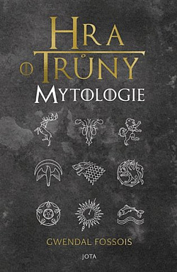 Hra o trůny: Mytologie - Gwendal Fossois