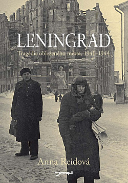 Leningrad - Tragédie obleženého města, 1941-1944 - Anna Reid