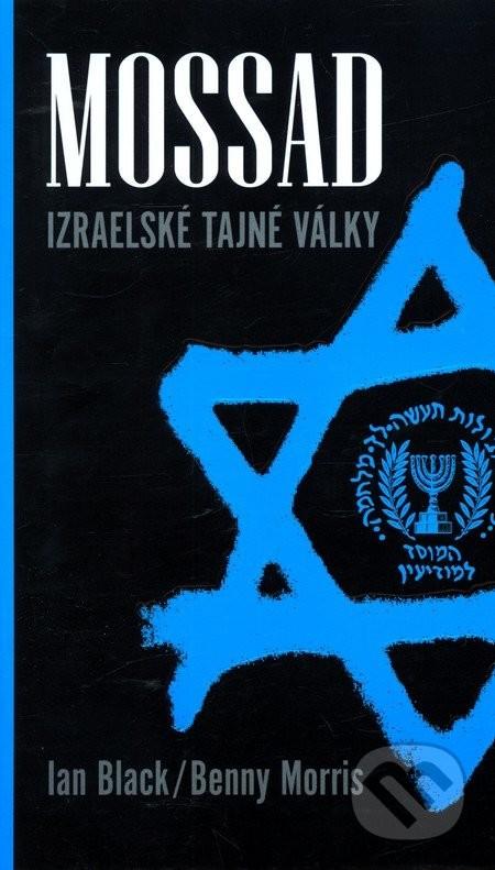 Mossad - Izraelské tajné války - Ian Black & Benny Morris