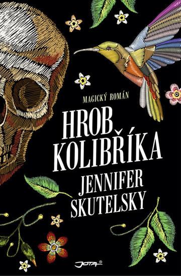 Hrob kolibříka - Jennifer Skutelski