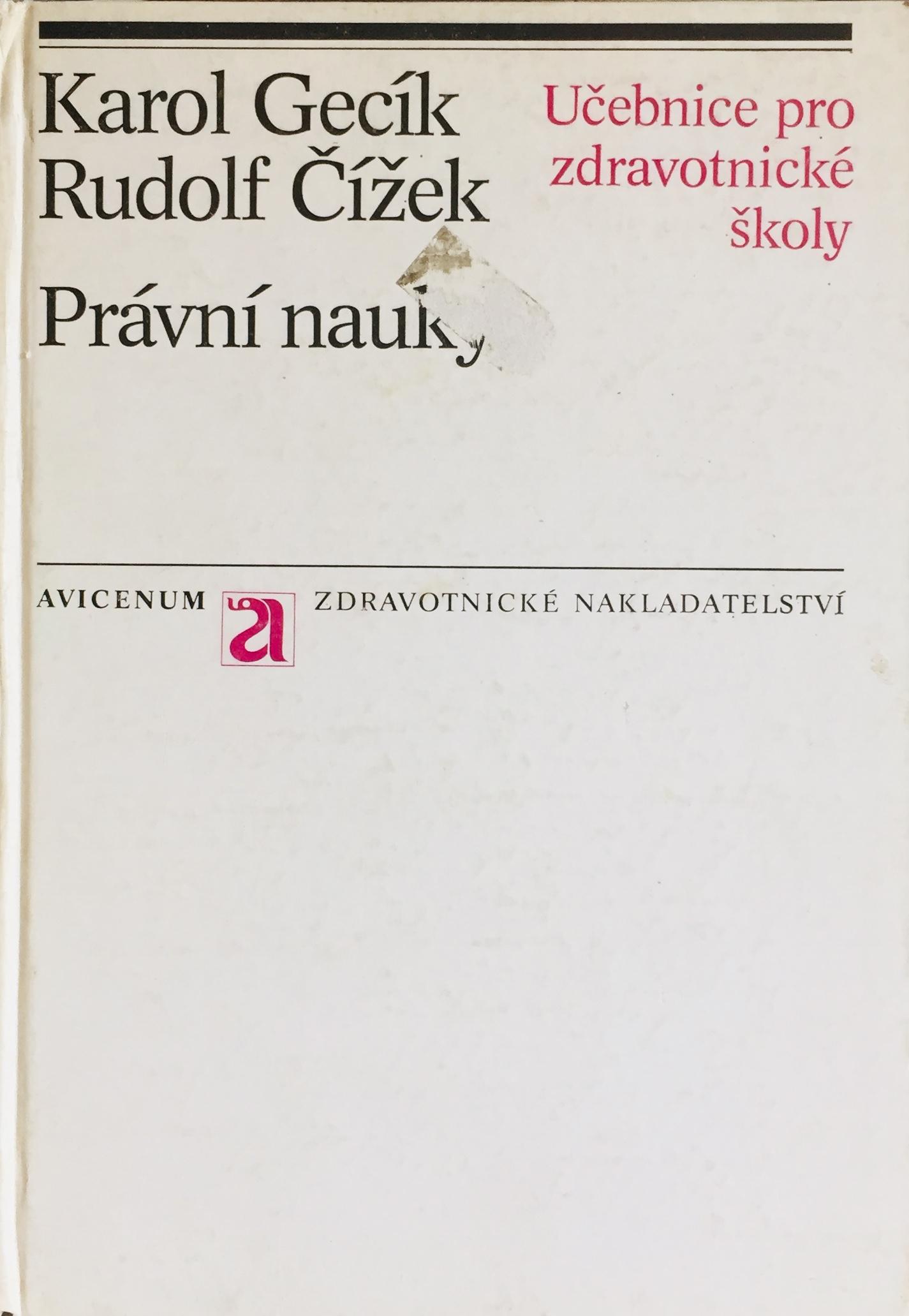 Právní nauky - Karol Gecík, Rudolf Čížek /bazarové zboží/