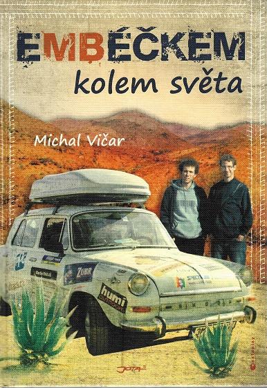 Embéčkem kolem světa - Michal Vičar